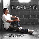 Craig Smith Let Your Light Shine