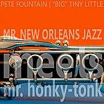 Big Tiny Little Mr. New Orleans Jazz Meets Mr. Honky Tonk