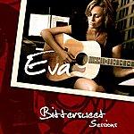 Eva Bittersweet Sessions