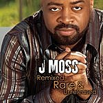 J. Moss Remixed, Rare & Unreleased