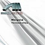 Morgana The Miracle Of Love