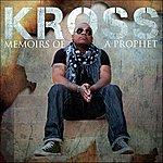 Kross Memoirs Of A Prophet