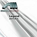 Legend Don't Do It