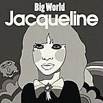Jacqueline Big World