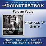 Michael W. Smith Forever Yours [Performance Tracks]