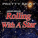 Pretty Ricky Rolling With A Star (Leaked Version)