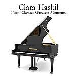 Clara Haskil Piano Classics Greatest Moments