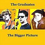 The Graduates The Bigger Picture