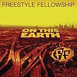 Freestyle Fellowship On This Earth
