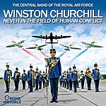 The Central Band Of The Royal Air Force Never In The Field Of Human Conflict