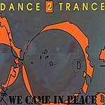 Dance 2 Trance We Came In Peace