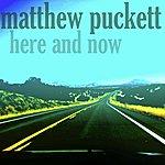 Matthew Puckett Here And Now