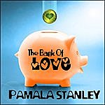 Pamala Stanley The Bank Of Love