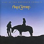 Arlo Guthrie Last Of The Brooklyn Cowboys (Remastered 2004)