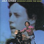 Arlo Guthrie Running Down The Road (Remastered 2004)