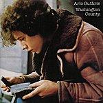 Arlo Guthrie Washington County (Remastered 2004)