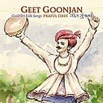 Praful Dave Geet Goonjan