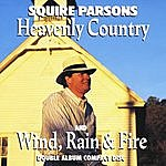 Squire Parsons Heavenly Country/Wind, Rain & Fire