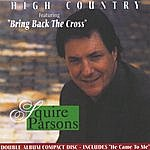 Squire Parsons High Country/He Came To Me