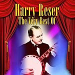 Harry Reser The Very Best Of