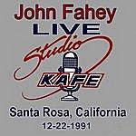 John Fahey John Fahey Live At Studio Kafe