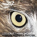 27 Louder Than Words: Singles, B-Sides & Rarities