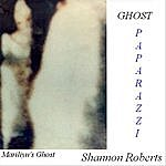 Shannon Roberts Ghost Paparazzi