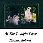 Shannon Roberts At The Twilight Disco