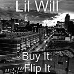 Lil' Will Buy It, Flip It