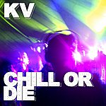 Kid Vicious Chill Or Die