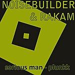 Noisebuilder Serious Man / Plunk