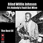 Blind Willie Johnson It's Nobody's Fault But Mine - The Best Of