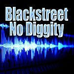 Blackstreet No Diggity (Re-Recorded / Remastered)