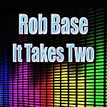 Rob Base It Takes Two (Re-Recorded / Remastered)
