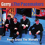 Gerry & The Pacemakers Ferry Cross The Mersey - The Best Of