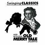 Addi Münsters Old Merry Tale Jazzband Swinging Classics