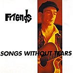 Friends Songs Without Tears