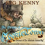 Big Kenny Pirates Of Cookietown - The Overture Of The Admirable Admiral Big