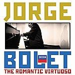 Jorge Bolet Jorge Bolet - The Romantic Virtuoso
