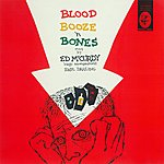 Ed McCurdy Blood Booze 'N Bones
