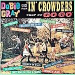 Dobie Gray Dobie Gray Sings For 'in' Crowders That Go 'go Go'