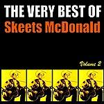 Skeets McDonald The Very Best Of Skeets Mcdonald, Volume 2