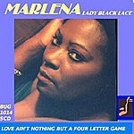 Marlena Love Ain't Nothing But A Four Letter Game