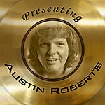 Austin Roberts Presenting Austin Roberts