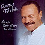 Lenny Welch Songs You Love To Hear