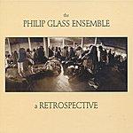 The Philip Glass Ensemble The Philip Glass Ensemble Retrospective