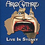 Arlo Guthrie Live In Sydney