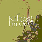 Ktfrost I'm 007