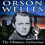 Orson Welles Orson Welles - The Ultimate Collection