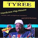 Tyree Hardcore Hip House